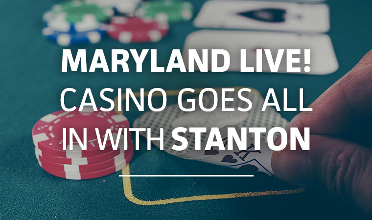 Maryland Live! Casino Selects Stanton Communications