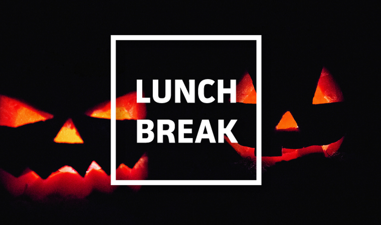 Halloween Lunch Break