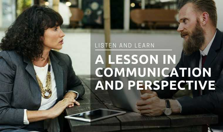 Listen and Learn: A Lesson in Communication and Perspective